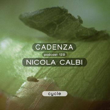 2014-08-13 - Nicola Calbi - Cadenza Podcast 129 - Cycle.jpg