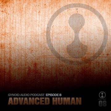 2013-01-14 - Advanced Human - Gynoid Audio Podcast 8.jpg