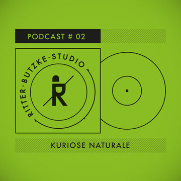 2013-10-29 - Kuriose Naturale - Ritter Butzke Studio Podcast 02.jpg