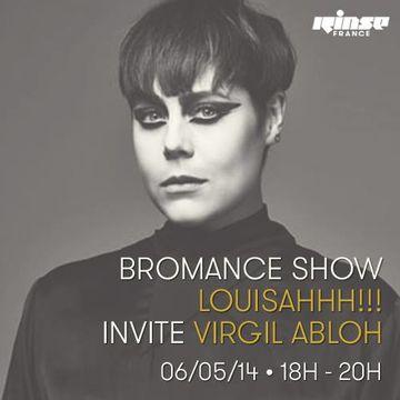 2014-05-06 - LOUISAHHH!!!, Virgil Abloh - Bromance & Friends, Rinse FM France.jpg
