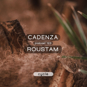 2014-07-01 - Roustam - Cadenza Podcast 123 - Cycle.jpg