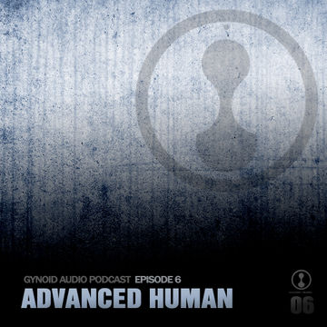 2012-10-15 - Advanced Human - Gynoid Audio Podcast 6.jpg