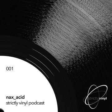 2013-01-28 - nAX acid - Strictly Vinyl Podcast 001.jpg