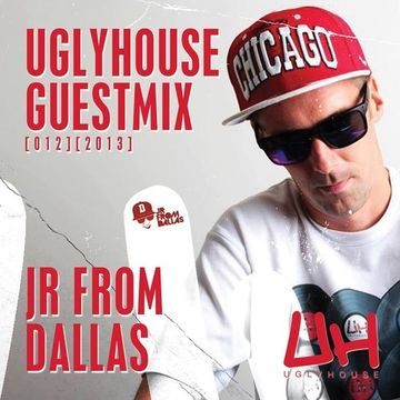 2013-09-27 - Jr From Dallas - Uglyhouse Guest Mix 012 2013.jpg