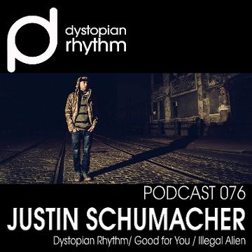 2014-09-18 - Justin Schumacher - Dystopian Rhythm Podcast 076.jpg