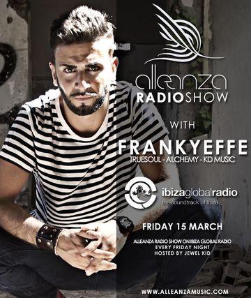 2013-03-15 - Frankyeffe - Alleanza Radio Show 65, Ibiza Global Radio.jpg