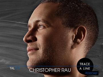 2013-08-27 - Christopher Rau - Trace A Line Podcast (TAL117).jpg