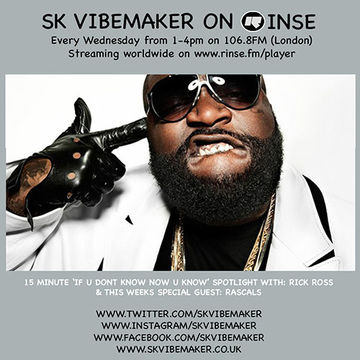 2014-05-21 - SK Vibemaker, Rascals, Rick Ross - Rinse FM.jpg