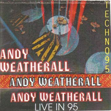 Andy Weatherall - Live In 95 Techno.jpg