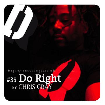 2009-08-23 - Chris Gray - Do Right - Deeprhythms Guest Mix 35.png