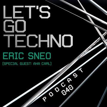 2014-02-10 - AKA Carl - Let's Go Techno Podcast 040.jpg