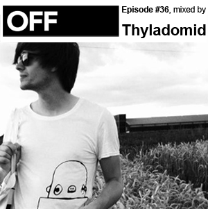 2011-04-15 - Thyladomid - OFF Recordings Podcast 36.jpg