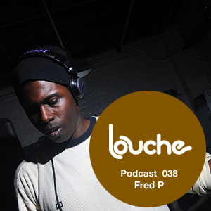2011-03-14 - Fred P - Louche Podcast 038.jpg