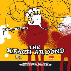 2008 - DJ Moneyshot - The Reach Around.jpg