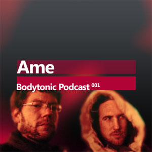 2008-01-31 - Ame - Bodytonic Podcast 1.jpg
