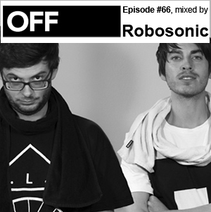 2012-05-07 - Robosonic - OFF Recordings Podcast 66.jpg