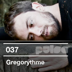 2011-07-19 - Gregorythme - Pulse Radio Podcast 037.jpg