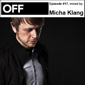 2010-08-09 - Micha Klang - OFF Recordings Podcast 17.jpg