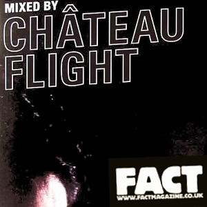 2008-11-26 - Château Flight - FACT Mix 17.jpg