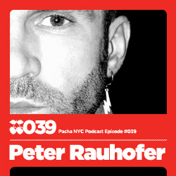 2010-01-29 - Peter Rauhofer - Pacha NYC Podcast 039.jpg