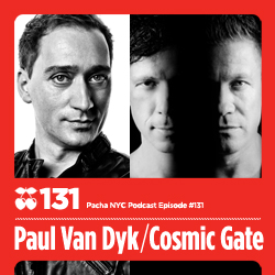 2012-03-06 - Paul van Dyk, Cosmic Gate - Pacha NYC Podcast 131.jpg