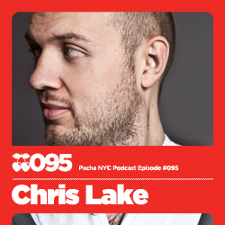 2011-03-28 - Chris Lake - Pacha NYC Podcast 095.jpg