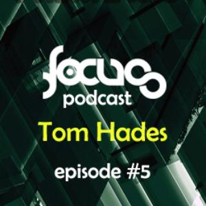 2013-02-10 - Tom Hades - Focus Podcast 005.jpg