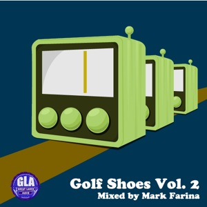 2011-03-02 - Mark Farina - Golf Shoes Vol.2 (GLA Podcast 15).jpg
