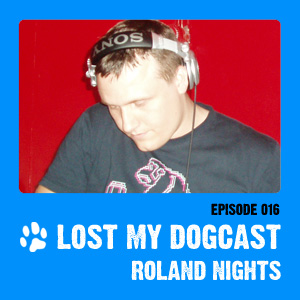 2010-05-08 - Strakes, Roland Nights - Lost My Dogcast 16.jpg