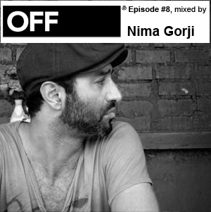 2010-03-29 - Nima Gorji - OFF Recordings Podcast 8.jpg