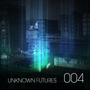 2013-01-31 - Unknown Artist - Unknown Futures Podcast 004.png