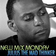 2009-03-09 - Julius 'the Mad Thinker' - New Mix Monday.jpg