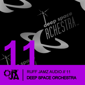 2009-12-03 - Deep Space Orchestra - Ruff Jamz Audio Podcast (RJA011).png