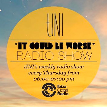 2012-08-02 - tINI - It Could Be Worse 4, Ibiza Global Radio.jpg