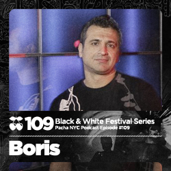 2011-07-13 - Boris - Pacha NYC Podcast 109 (Black And White Series).jpg