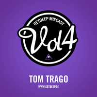 2011-04-01 - Tom Trago - Get Deep Mixcast Vol.4.jpg