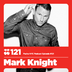 2011-11-17 - Mark Knight - Pacha NYC Podcast 121.jpg