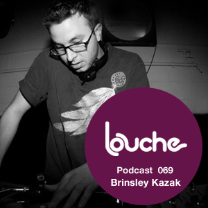 2012-02-28 - Brinsley Kazak - Louche Podcast 069.jpg