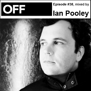 2011-05-11 - Ian Pooley - OFF Recordings Podcast 38.jpg