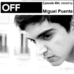 2012-12-18 - Miguel Puente - OFF Recordings Podcast 84.jpg