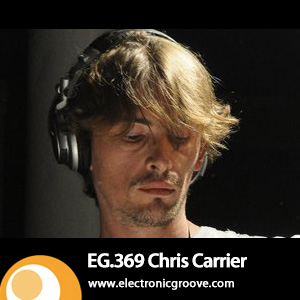 2013-01-29 - Chris Carrier - Electronic Groove Podcast (EG.369).jpg