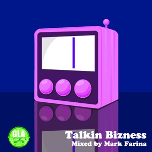 2011-09-02 - Mark Farina - Talkin' Bizness (GLA Podcast 22).jpg