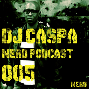 2014-07-02 - DJ Caspa - Nerd Records Podcast 005.jpg