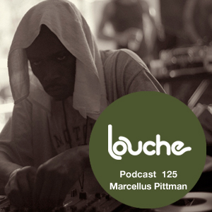 2014-04-23 - Marcellus Pittman - Louche Podcast 125.jpg