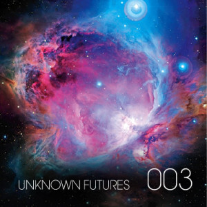 2012-12-18 - Unknown Artist - Unknown Futures Podcast 003 (Two Hour Special).jpg