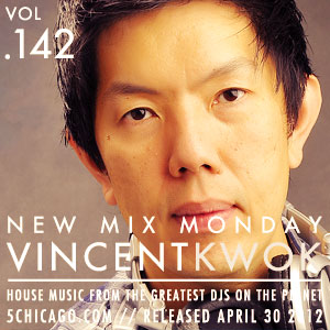 2012-04-30 - Vincent Kwok - New Mix Monday (Vol.142).jpg
