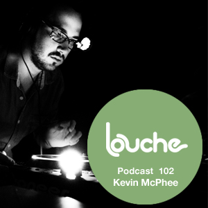 2013-04-08 - Kevin McPhee - Louche Podcast 102.jpg
