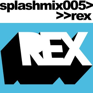 2010-12-27 - REX - Splash Mix 005.jpg