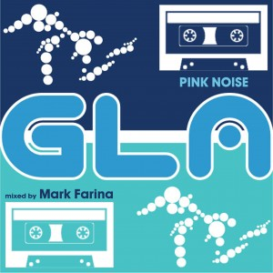 2014-03-07 - Mark Farina - Pink Noise (GLA Podcast 44).jpg