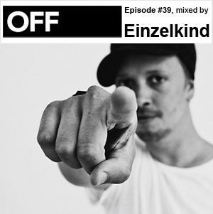 2011-05-25 - Einzelkind - OFF Recordings Podcast 39.jpg